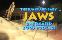 Junkyard Baby JAWS