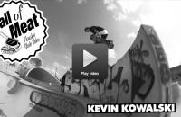 KEVIN KOWALSKI - HALL OF MEAT